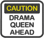 Caution Drama Queen (No Fill) Embroidery Design